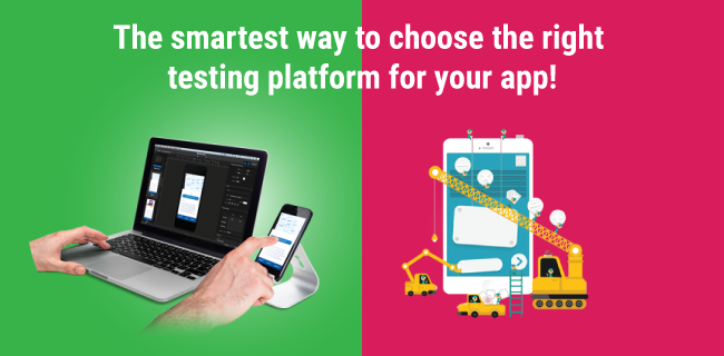 The Smartest way to choose the right Testing platform for your app !