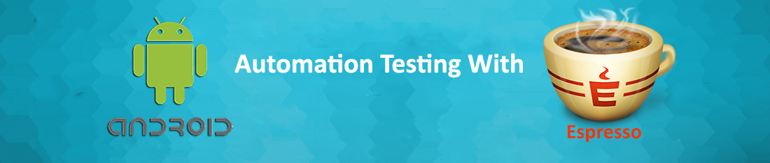 Automated Testing Using Espresso