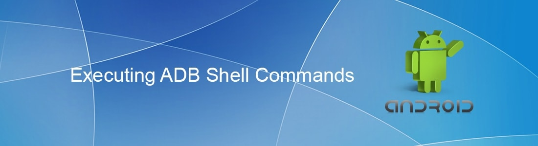 Executing ADB Shell Commands