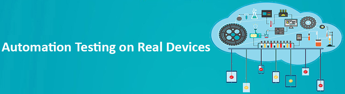 Automation Testing on Real Devices
