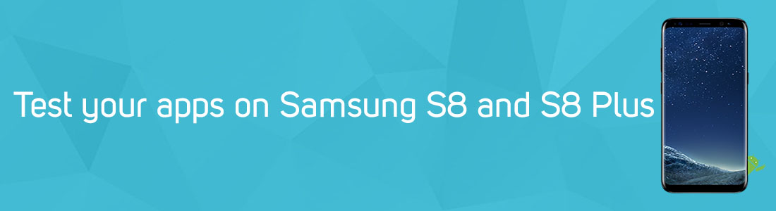 We Are Committed to Keep You Ahead of Others: pCloudy Is Fastest to Add Samsung S8 and S8 Plus Devices
