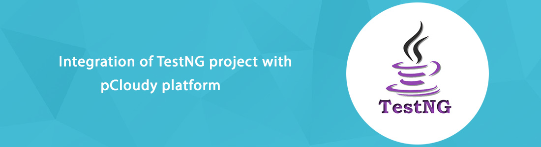 Integration of TestNG Project with pCloudy Platform