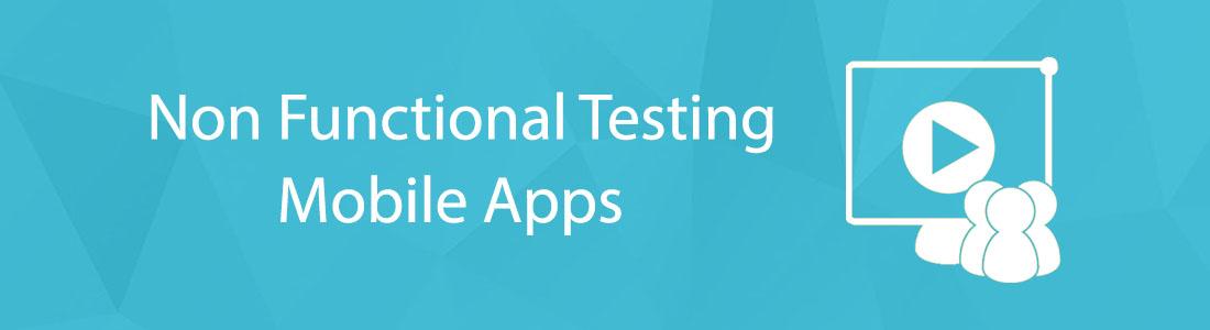Webinar - Non Functional Testing - Mobile Apps