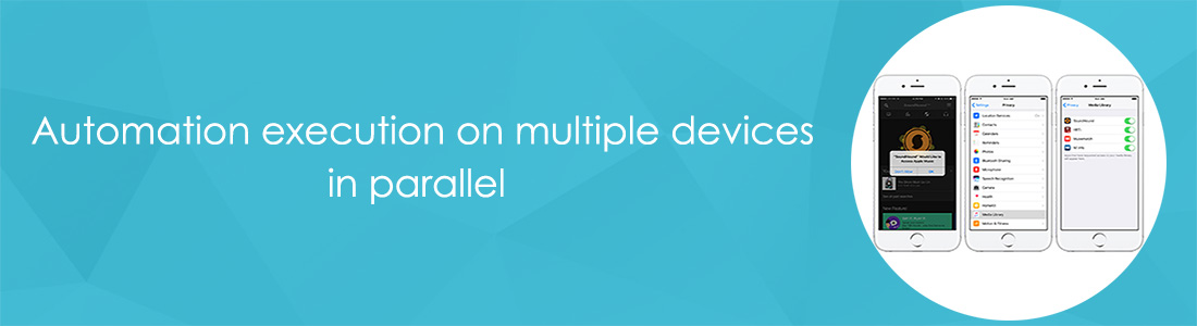 Automation Execution on Multiple Devices in Parallel