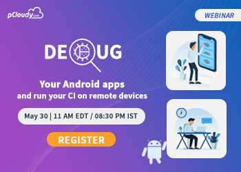 Debug your Android apps and run your CI on remote devices