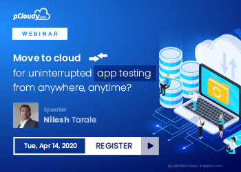 Move to cloud for uninterrupted app testing from anywhere, at any time