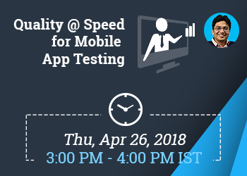 quality at speed for mobile app testing