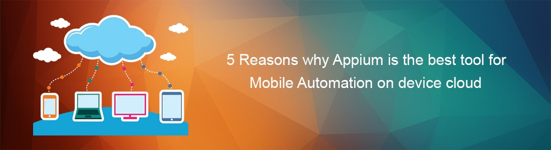 5 Reasons why Appium is the best mobile automation testing tool on device cloud