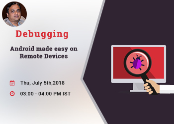 Upcoming Webinar - Debugging Android made easy