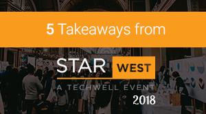 5 Takeaways from STARWEST 2018