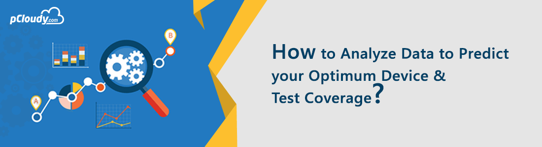 How to Analyze Data to Predict Your Optimum Device & Test Coverage?