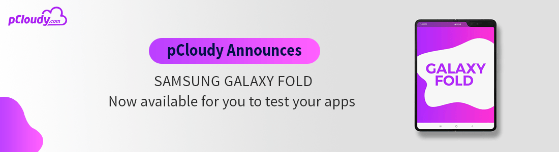 Now test your apps on Samsung Galaxy Fold