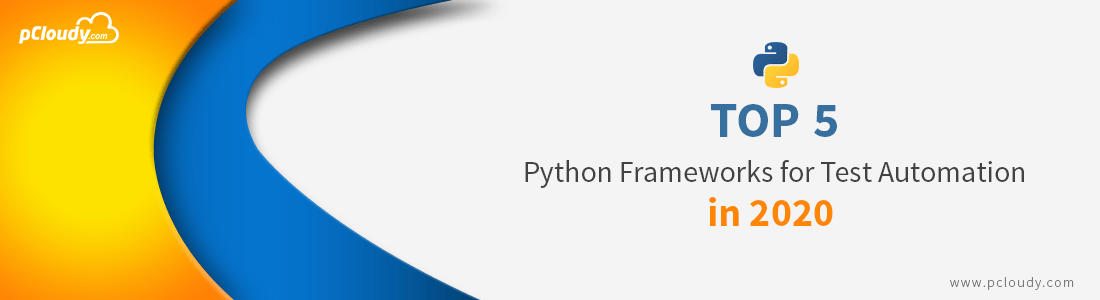 5 Best Python Frameworks For Test Automation In 2020