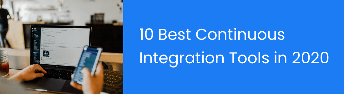 10 Best Continuous Integration Tools In 2020