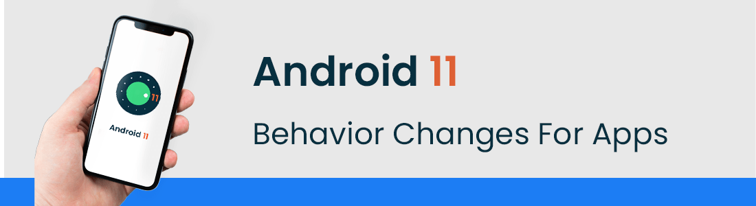 Android 11: Behavior Changes For Apps