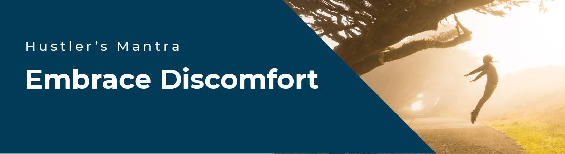 Hustler's Mantra: Embrace Discomfort
