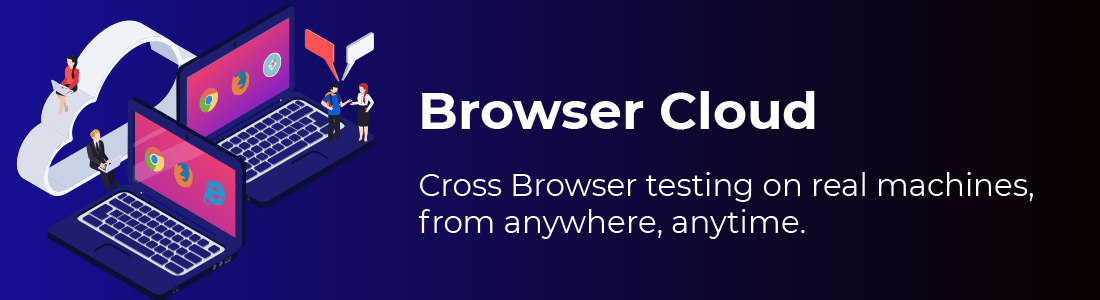 Browser Cloud: Scale Cross Browser Testing To Deliver Quality Desktop Web Apps