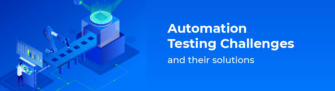 Automation Testing Challenges and Their Solutions