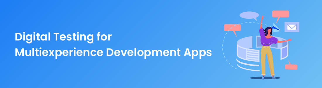 Digital Testing for Multiexperience Development Apps