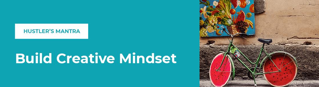 Hustler's Mantra: Build Creative Mindset