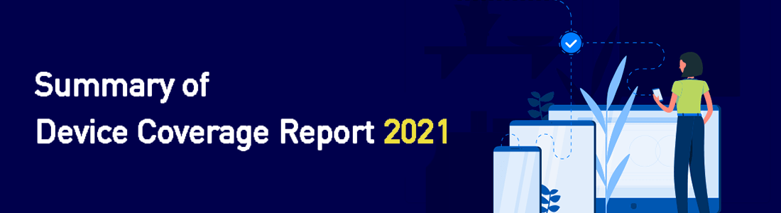 Summary of Device Coverage Report 2021