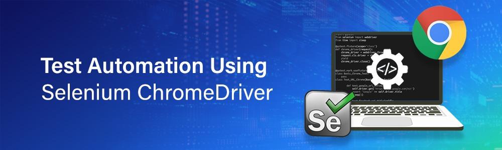 Test Automation Using Selenium ChromeDriver