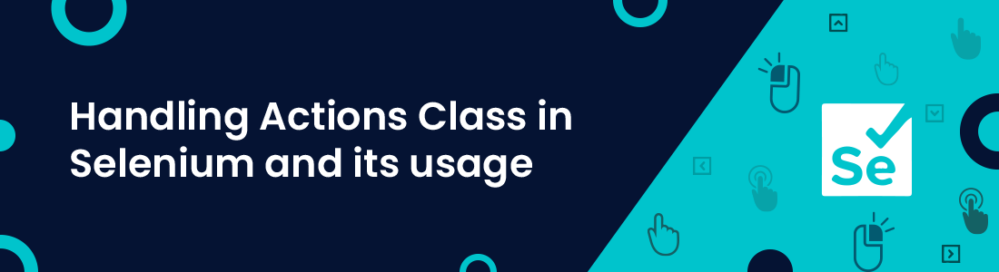 Handling Actions Class in Selenium and its usage