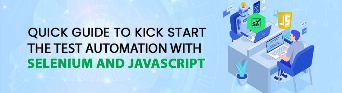 Quick Guide To Kick Start The Test Automation with Selenium and JavaScript