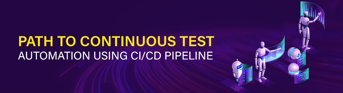 Path To Continuous Test Automation Using CI/CD Pipeline