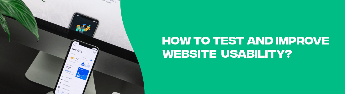 How To Test and Improve Website Usability?
