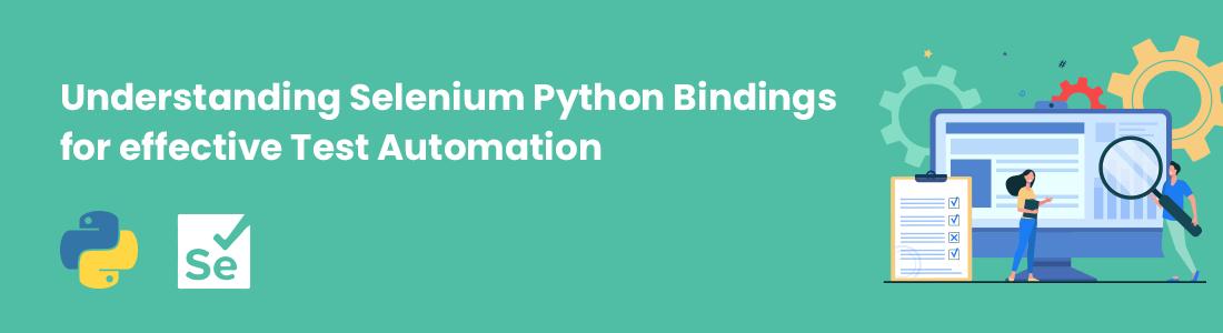 Understanding Selenium Python Bindings for effective Test Automation