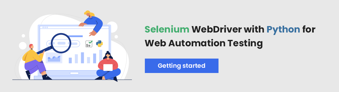 Selenium WebDriver with Python for Web Automation Testing: Getting Started