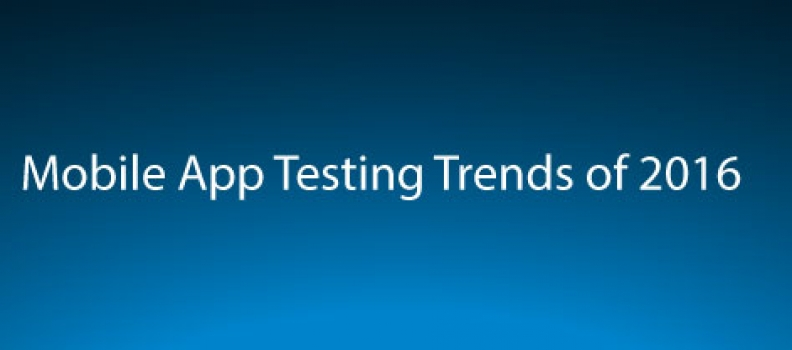 Mobile App Testing Trends of 2016