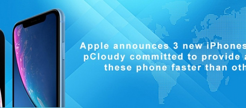 Apple Announces 3 New iPhones This Year! pCloudy Committed to Provide Access to These Phone Faster Than Others