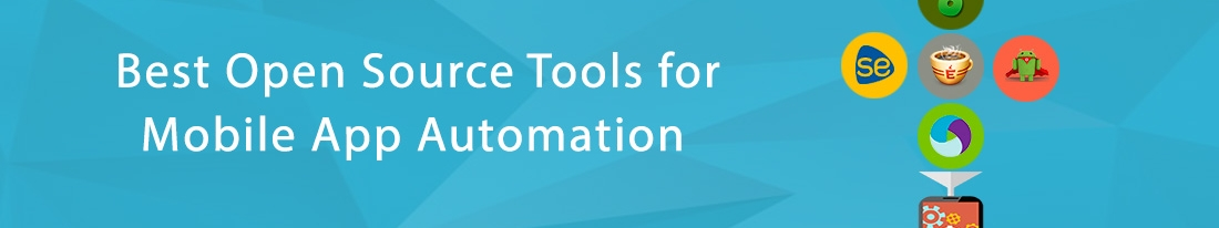 Automation Testing – Best Open Source tools for Mobile Apps