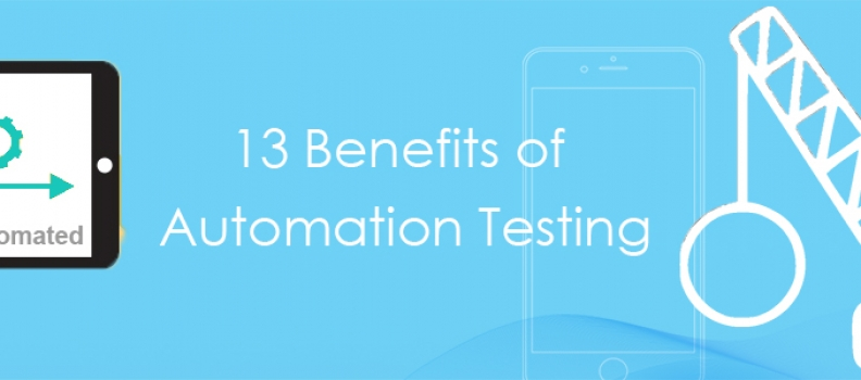 13 Advantages of Automation Testing