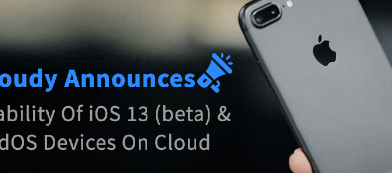 pCloudy Announces Availability Of iOS 13 (beta) and iPadOS Devices On Cloud