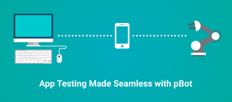App Testing Made Seamless with pBot
