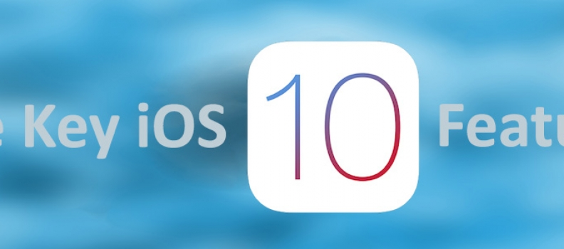 Five key iOS 10 Features Every App Developer Must Know