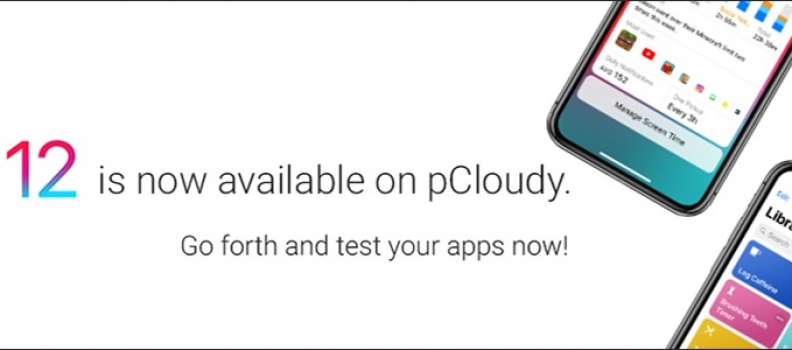 iOS 12 is Now Available on pCloudy. Go Forth and Test Your Apps Now!