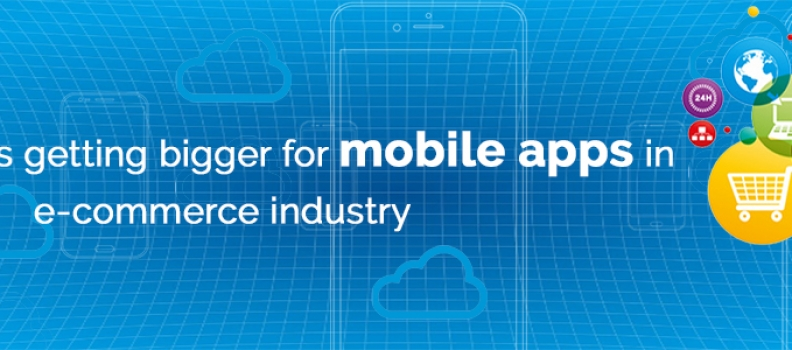 Future trends getting bigger for mobile apps in e-commerce industry