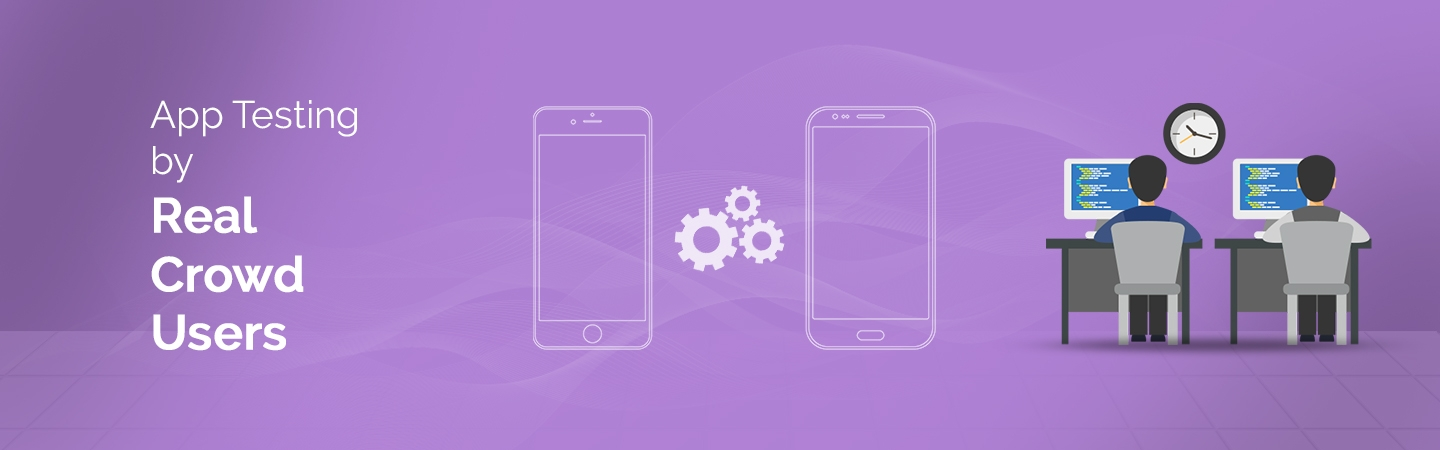 App Testing by Real Crowd Users